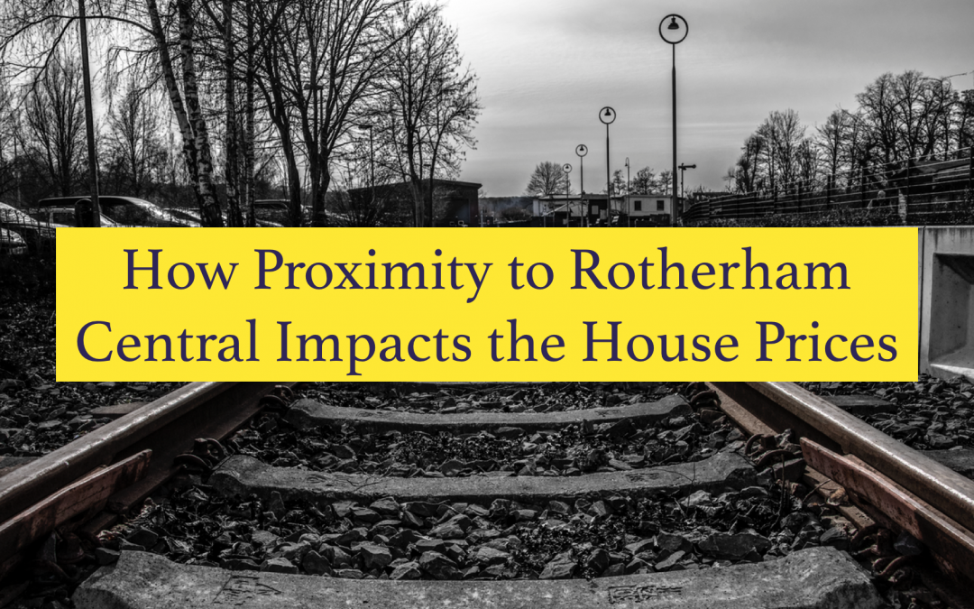 How Proximity to Rotherham Central can Impact House Prices