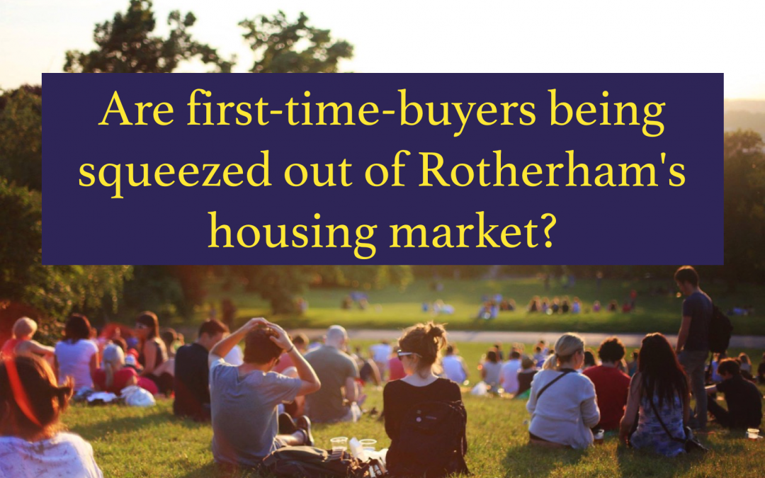 Are first-time-buyers being squeezed out of Rotherham's housing market?