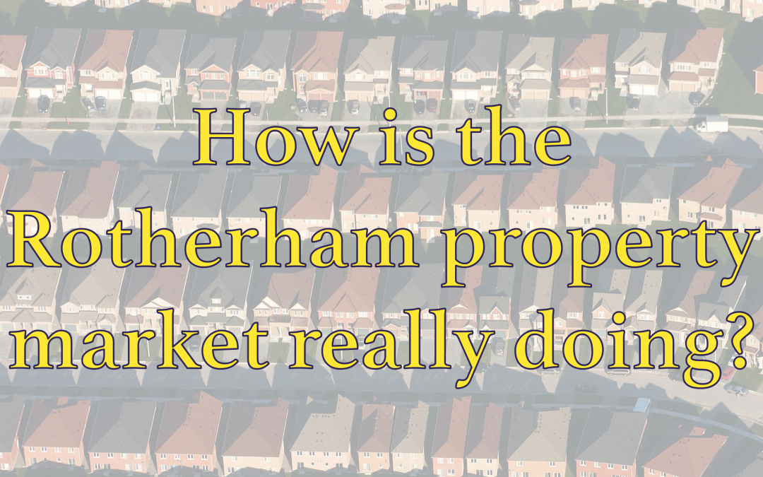 How is the Rotherham property market really doing?