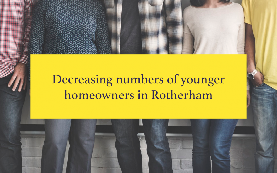 Decreasing Numbers of Younger Homeowners in Rotherham