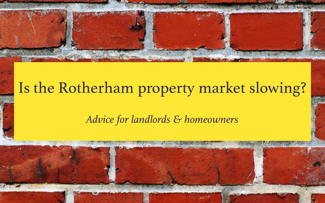 Is the Rotherham property market slowing?