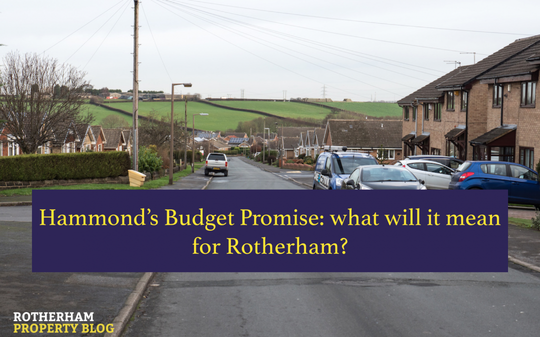 Hammond's Budget Promise to Build 300,000 more homes – what will it mean for Rotherham?