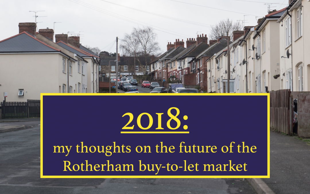2018: my thoughts on the future of the Rotherham buy-to-let market