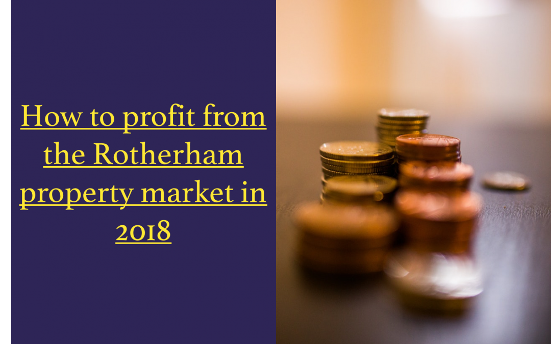 How to profit from the Rotherham property market in 2018