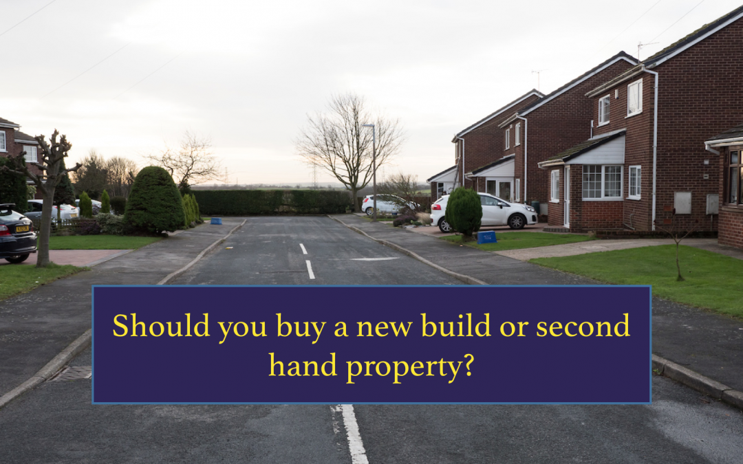 Should you buy a new build or second hand property?