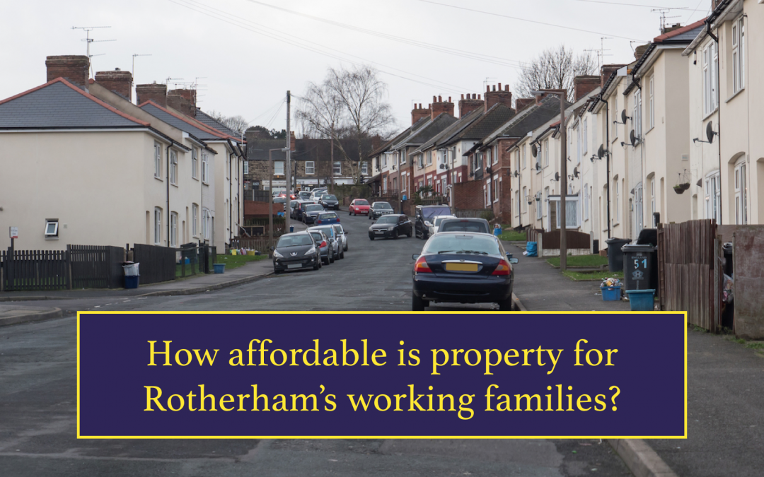 How affordable is property for Rotherham's working families?
