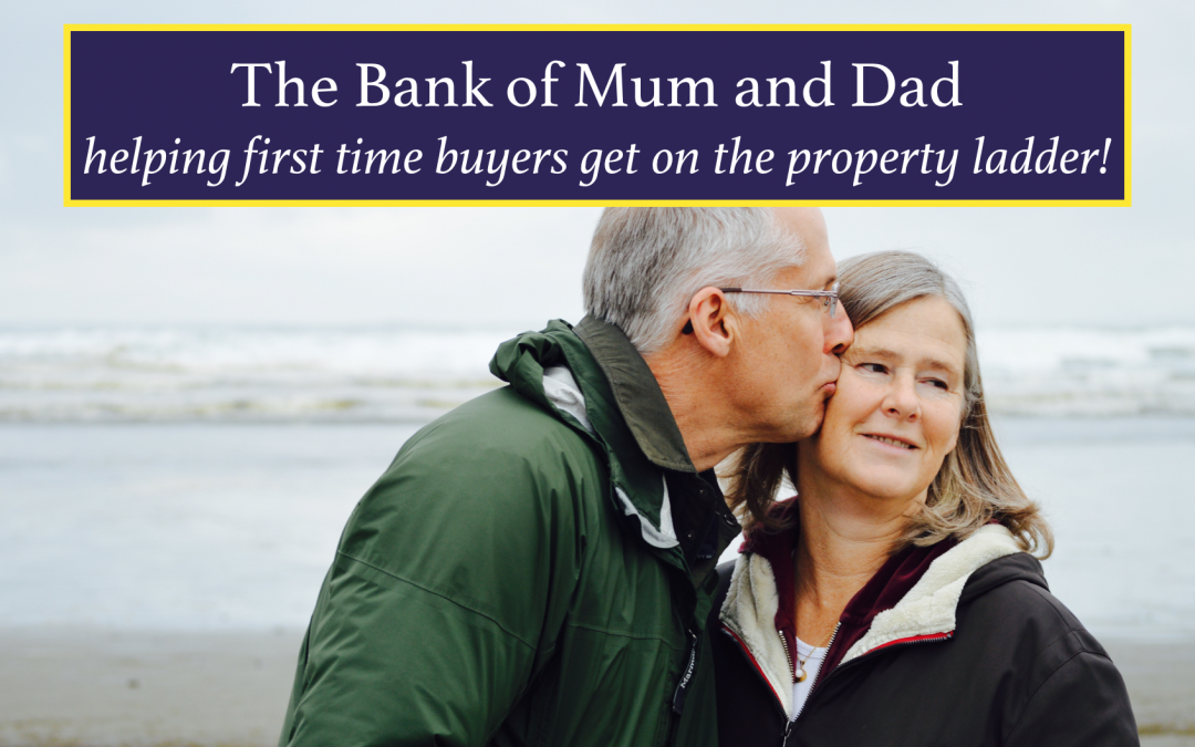 Introducing the Bank of Mum and Dad – helping first time buyers get on the property ladder!