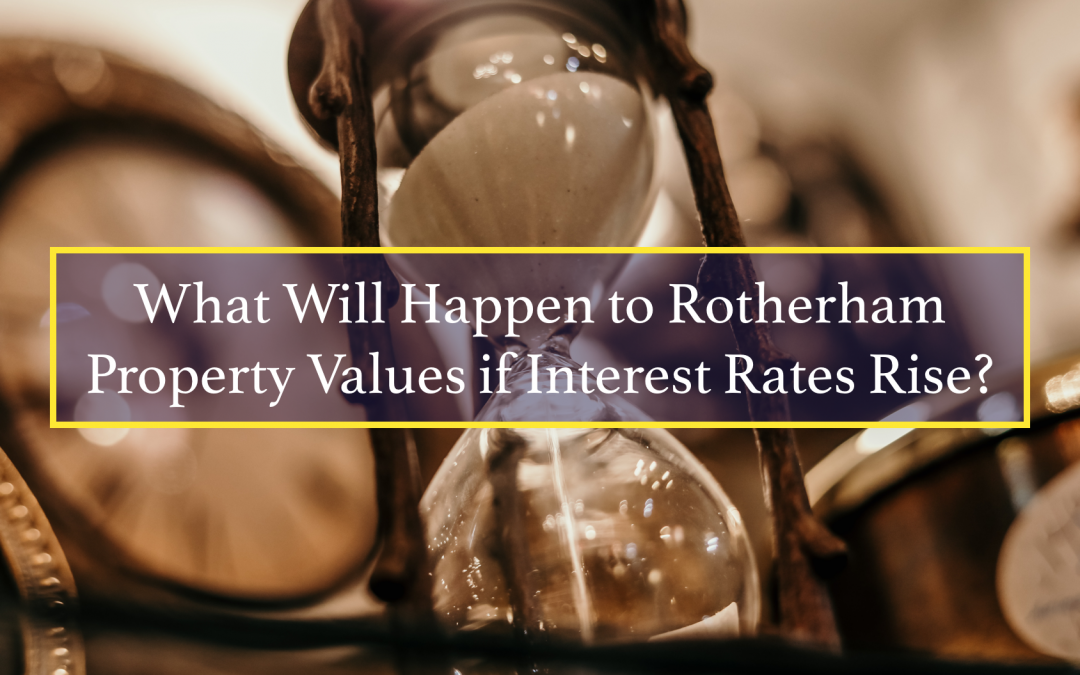 What Will Happen to Rotherham Property Values if Interest Rates Rise?